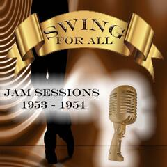 Swing for All, Jam Sessions 1953 - 1954