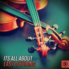 Its All About Easy Listening