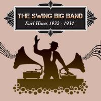 The Swing Big Band, Earl Hines 1932 - 1934