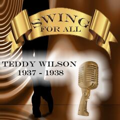 Swing for All, Teddy Wilson 1937 - 1938