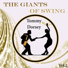 The Giants of Swing, Tommy Dorsey Vol. 2