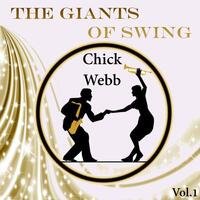 The Giants of Swing, Chick Webb Vol. 1