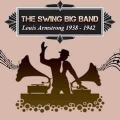 The Swing Big Band, Louis Armstrong 1938 - 1942