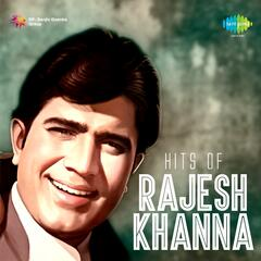 Hits of Rajesh Khanna