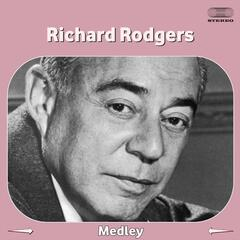 Richard Rodgers Conducts Rodgers & Hart Medley: My Heart Stood Still / Thou Swell / You Took Advantage of Me / Do I Hear You Saying 'I Love You' / The Girl Friend / Blue Room / Where or When / Johnny One Note / This Can't Be Love / Sing for Your Supper /