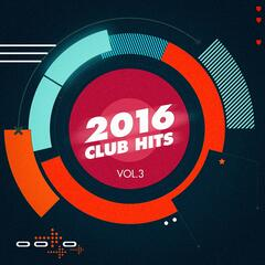 2016 Club Hits, Vol. 3