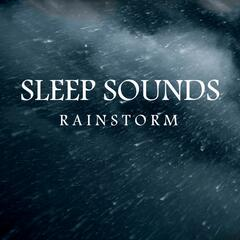 Sleep Sounds: Rainstorm