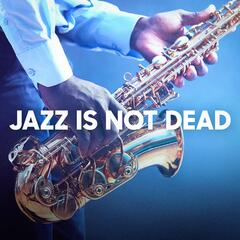 Jazz Is Not Dead
