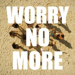 Worry No More
