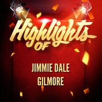 Highlights of Jimmie Dale Gilmore