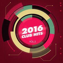 2016 Club Hits, Vol. 5