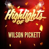 Highlights of Wilson Pickett