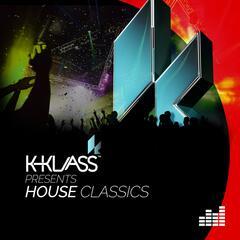 K-Klass Presents: House Classics