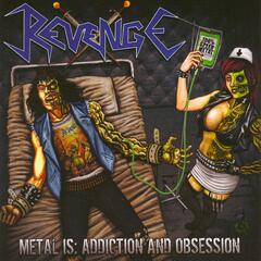 Metal Is Addiction and Obsession