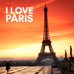 I Love Paris (French Chanson from the City of Love)