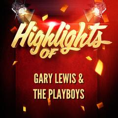 Highlights of Gary Lewis & The Playboys