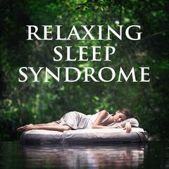 Relaxing Sleep Syndrome