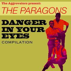 The Paragons: Danger In Your Eyes Compilation