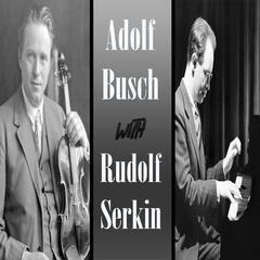 Adolf Busch with Rudolf Serkin