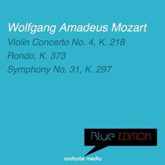 Blue Edition - Mozart: Violin Concerto No. 4, K. 218 & Symphony No. 31, K. 297