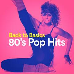 Back to Basics 80's Pop Hits