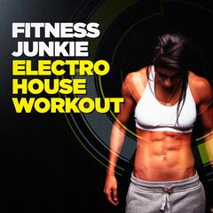 Fitness Junkie Electro House Workout