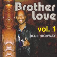 Brother Love, Vol. 1 (Blue Highway)