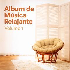 Album de Música Relajante, Vol. 1 (Música Chill Out de Relajación Zen para Dormir, Meditar, Practicar Yoga, Estudiar y Leer)