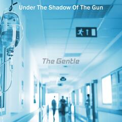 Under The Shadow Of The Gun