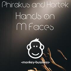 Phirakus and Hortek Hands on M Faces