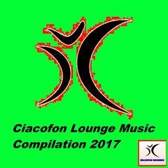 Ciacofon Lounge Music Compilation 2017