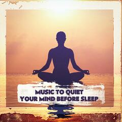 Music to Quiet Your Mind Before Sleep