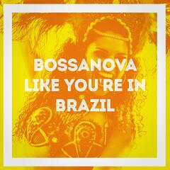 Bossanova Like You're in Brazil