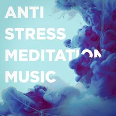 Anti-Stress Meditation Music