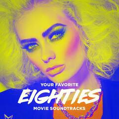 Your Favorite Eighties Movie Soundtracks