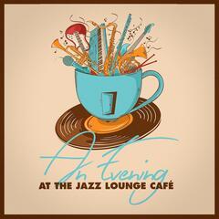 An Evening At the Jazz Lounge Café