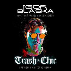 Trash & Chic (Remixes)