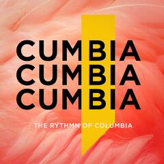 Cumbia: The Rhythm of Columbia