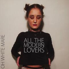 All the Modern Lovers