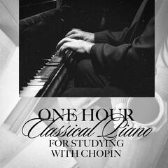 One Hour Classical Piano for Studying with Chopin