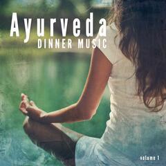Ayurveda Dinner Music, Vol. 1
