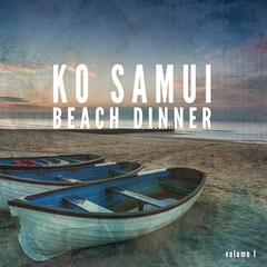 Ko Samui Beach Dinner, Vol. 1