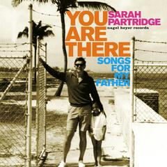 You Are There - Songs for My Father