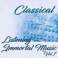 Classical Listening Immortal Music, Vol.7