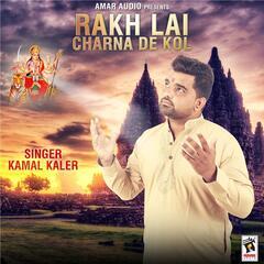 Rakh Lai Charna De Kol