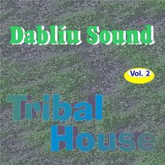 Dabliu Sound Tribal House, Vol. 2