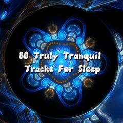 80 Truly Tranquil Tracks For Sleep