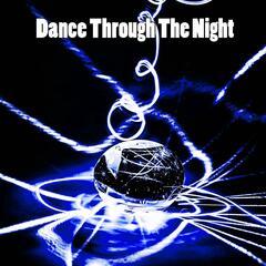 Dance Through The Night