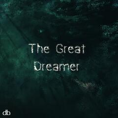 The Great Dreamer