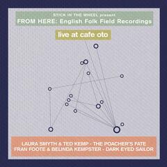 English Folk Field Recordings: Live at Café Oto